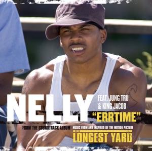 Nelly featuring Jung Tru & King Jacob - Errtime feat. Jung Tru & King Jacob