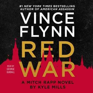Red War: A Mitch Rapp Novel, Book 17 (Unabridged) - Vince Flynn & Kyle Mills audiobook, mp3