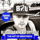 Blessed And Unstoppable: The Art Of Greatness, Vol. 2-Billy Alsbrooks