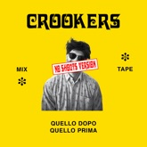 Crookers mixtape: Quello dopo, quello prima (No shouts version)