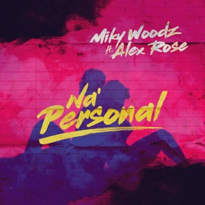 Miky Woodz & Alex Rose - Na' Personal