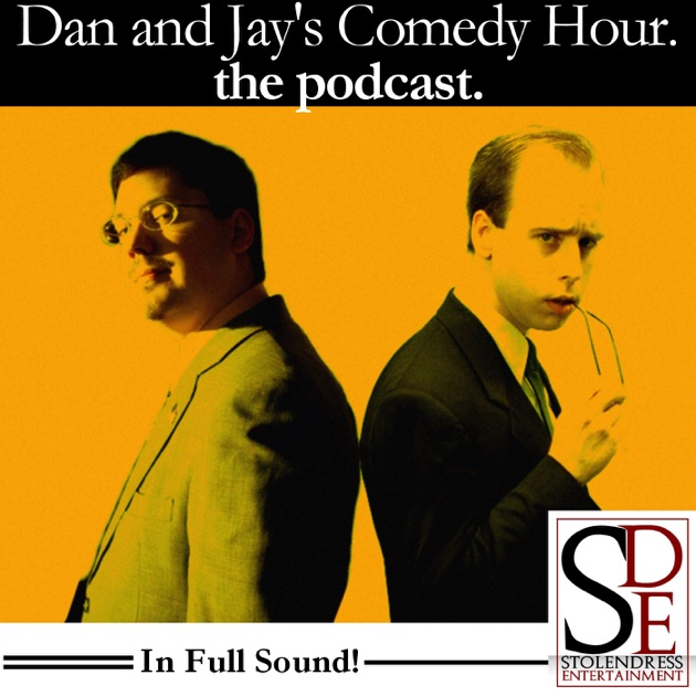 Dan and Jay's Comedy Hour  The Podcast  by Jason Klamm on