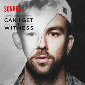 SonReal - Can I Get a Witness
