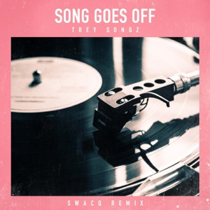 Song Goes Off (SWACQ Remix) - Single Mp3 Download
