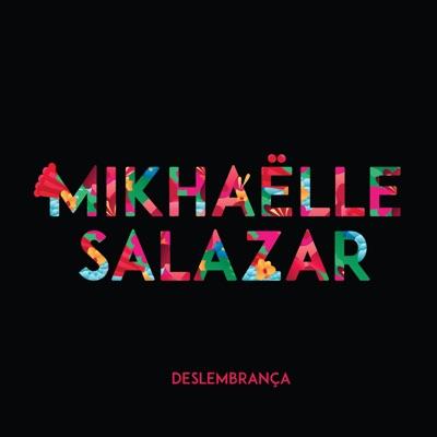 Mikhaëlle Salazar– Deslembrança