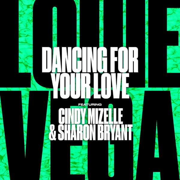 Dancing For Your Love (feat. Cindy Mizelle & Sharon Bryant) - Single