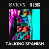 Talking Spanish (feat. D Zeus) - Single, Dukus