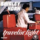 Shirley Horn - Travelin' Light