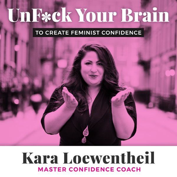 UnF*ck Your Brain to Create Feminist Confidence