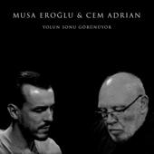 Yolun Sonu Görünüyor feat. Musa Eroğlu (feat. Musa Eroğlu)