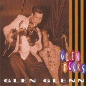 Glen Glenn - I'm Glad My Baby's Gone Away