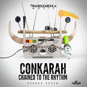Conkarah - Chained to the Rhythm