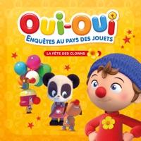 Télécharger Oui-Oui: Enquêtes au pays des jouets, Vol. 6: La fête des clowns Episode 7