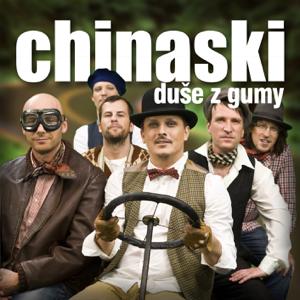 Chinaski - Duse Z Gumy