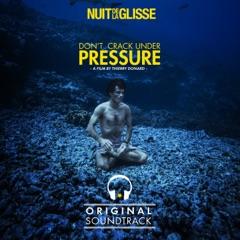 Nuit de la glisse - Don't Crack Under Pressure (Original Motion Picture Soundtrack)