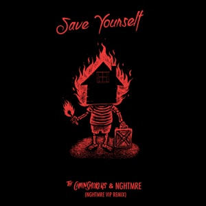 Save Yourself (NGHTMRE VIP REMIX) - Single Mp3 Download
