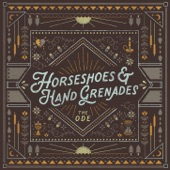 Horseshoes & Hand Grenades - The Ode