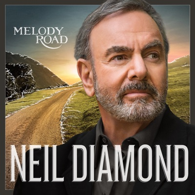 Melody Road (Deluxe Version) - Neil Diamond
