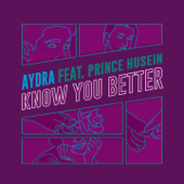 Know You Better (feat. Prince Husein)
