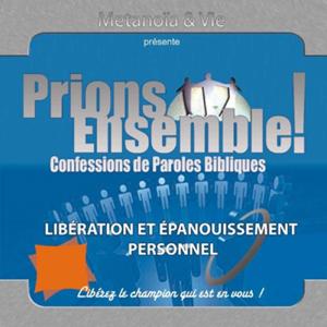 Pasteur Yvan Castanou - Prions Ensemble: Libération et épanouissement personnel, Vol. 1