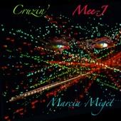 Marcia Miget & Mee-J - Cruzin'
