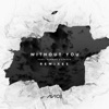 Without You (feat. Sandro Cavazza) [Remixes] - EP