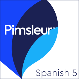 Pimsleur Spanish Level 5: Learn to Speak and Understand Latin American Spanish with Pimsleur Language Programs audiobook