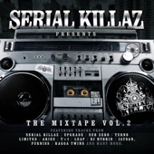Serial Killaz - The Mixtape Volume 2 (DJ Mix)