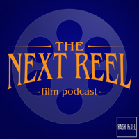 Podcast cover art for The Next Reel Film Podcast