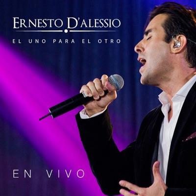 El Uno para el Otro (En Vivo) - Single - Ernesto D'alessio