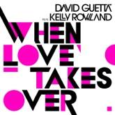 When Love Takes Over (feat. Kelly Rowland) - Single