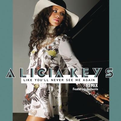 Like You'll Never See Me Again (Remix) [feat. Ludacris] - Single - Alicia Keys
