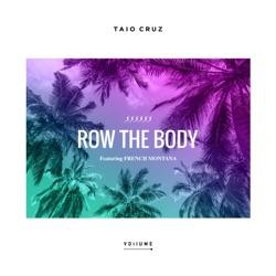 View album Taio Cruz - Row the Body (feat. French Montana) - Single