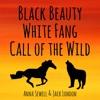 Black Beauty, White Fang, Call of the Wild (Annotated) (Unabridged)