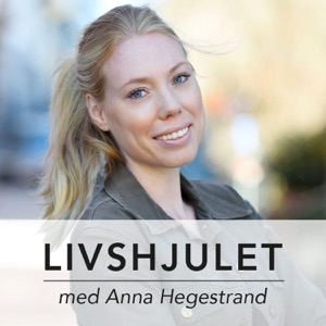 Livshjulet med Anna Hegestrand