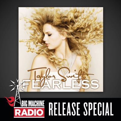 Fearless (Big Machine Radio Release Special) - Taylor Swift