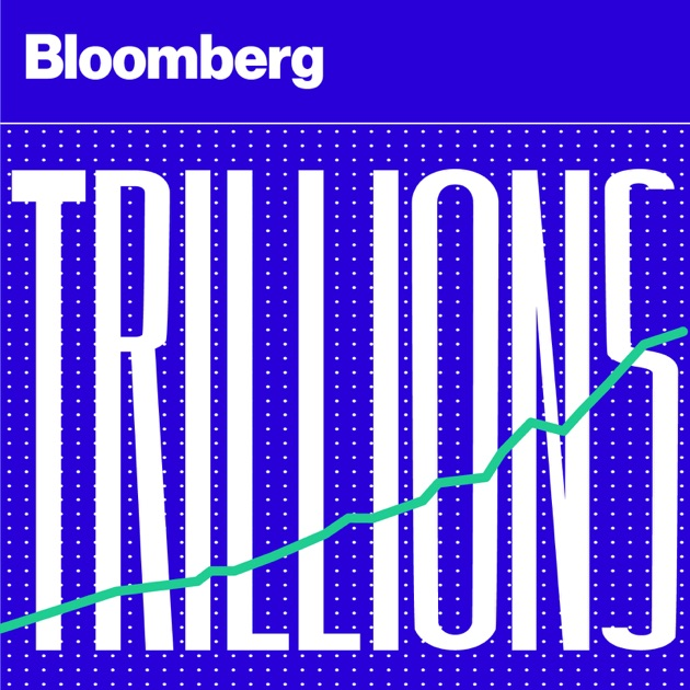 Trillions By Bloomberg On Apple Podcasts