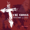The Cross (feat. Promarck) - Faith Marck