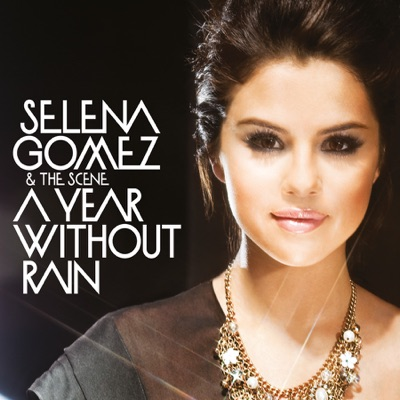 A Year Without Rain - EP - Selena Gomez & The Scene