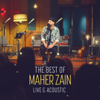 The Best of Maher Zain Live & Acoustic - Maher Zain