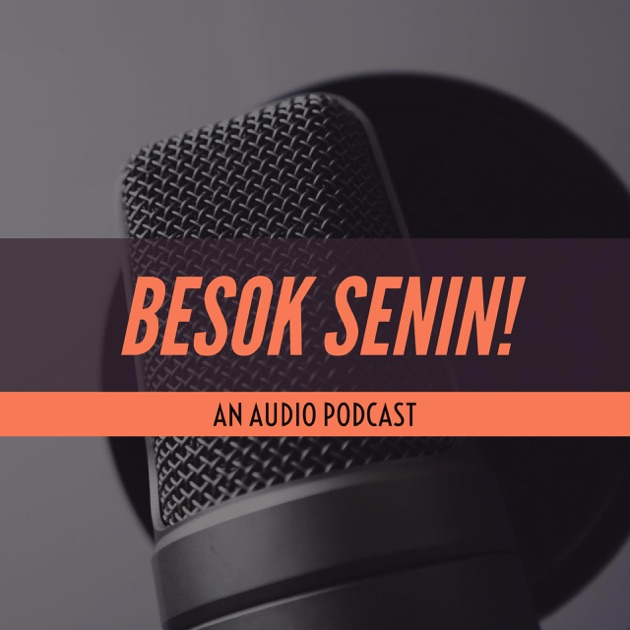 Hasil gambar untuk podcast besok senin