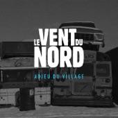 Le Vent du Nord - Adieu du village