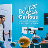 Kun Fudooliyan Be Curious  Humood Alkhudher - Humood Alkhudher
