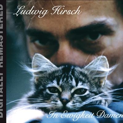 In Ewigkeit Damen (Remastered) - Ludwig Hirsch