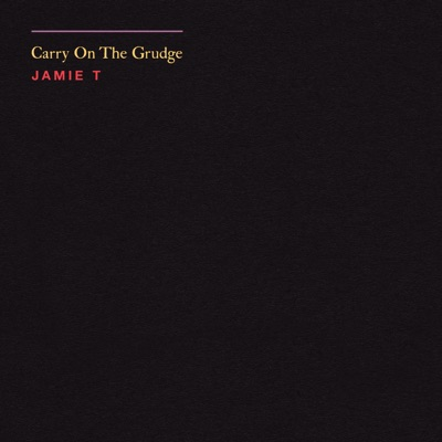 Carry On the Grudge - Jamie T