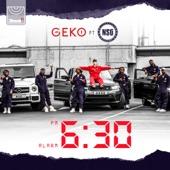 Geko - 6:30 (feat. NSG)