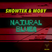 Natural Blues - Showtek & Moby