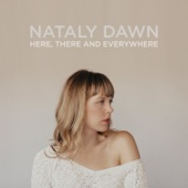 Nataly Dawn - Here, There and Everywhere
