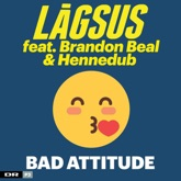 Bad Attitude (feat. Brandon Beal & Hennedub) - Single