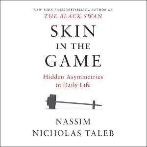 Skin in the Game: Hidden Asymmetries in Daily Life (Unabridged) - Nassim Nicholas Taleb audiobook, mp3